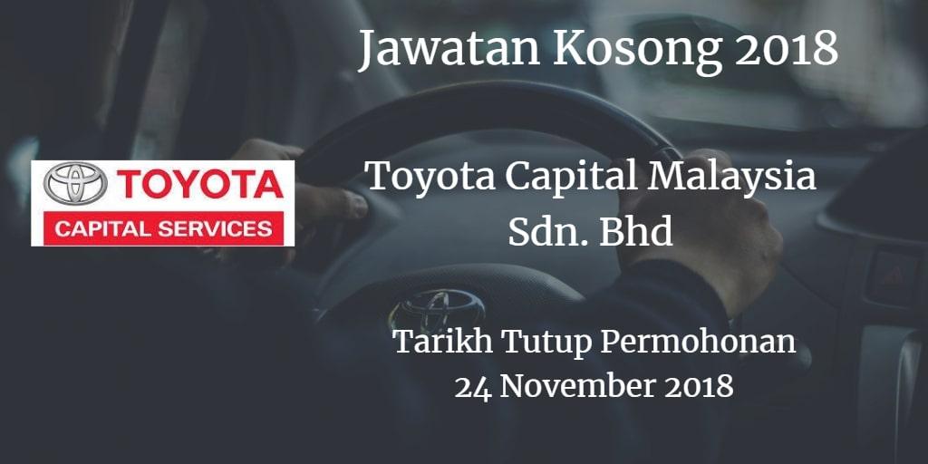 Jawatan Kosong Toyota Capital Malaysia Sdn. Bhd 24 November 2018