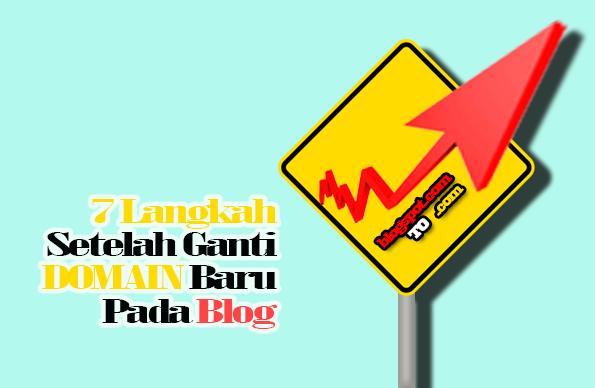 7 Langkah Setelah Ganti Domain Baru Pada Blog