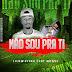 Lilow Pitas - Não Sou Pra Te ( ft Moose ) (2018) DOWNLOAD