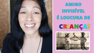 Amigo invisível é loucura de criança?