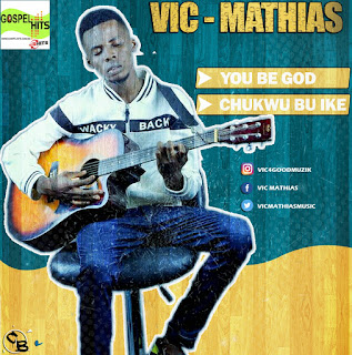 Music: Vic Mathias - You Be God + Chukwu Bu Ike || @vicmathiasmusic