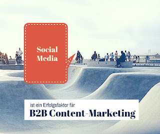 Social Media ist ein Erflogsfaktor für B2B-Content-Marketing