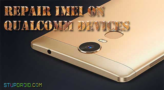 How to Repair IMEI Number on Qualcomm Snapdragon Devices