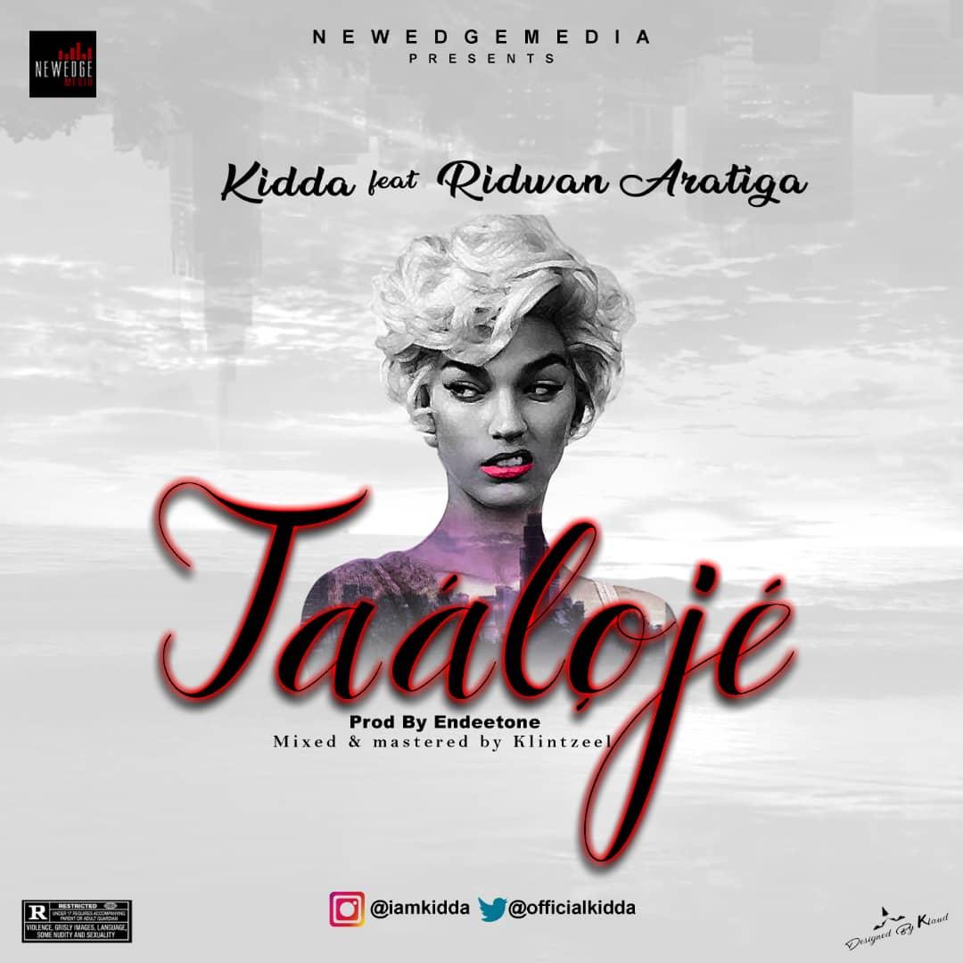 [New Music] Kidda – Taaloje [Feat. Reed1 Aratiga]