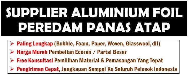 """""""jual peredam panas atap"""", """"aluminium foil atap"""", """"supplier aluminium foil atap"""""""