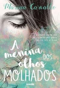 [Resenha] A Menina dos Olhos Molhados - Marina Carvalho