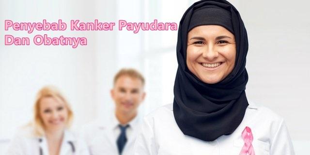 15 Penyebab Kanker Payudara Dan Obatnya