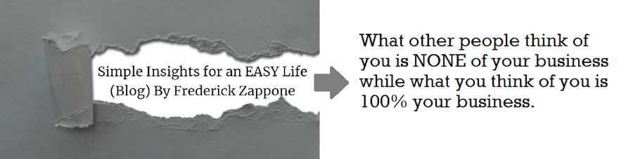 SIMPLE Insights For An EASY Life (Blog) By Frederick Zappone