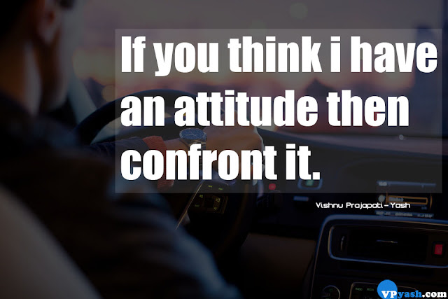 If you think i have an attitude quote