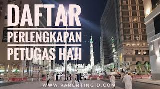 Daftar Perlengkapan Petugas Haji