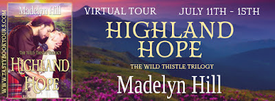 {Excerpt | Giveaway} Highland Hope (Wild Thistle Trilogy #1) – Madelyn Hill