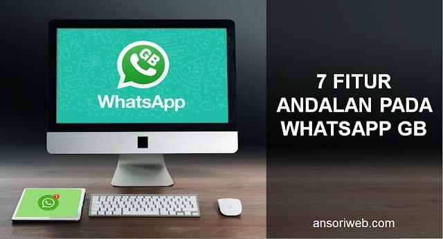 7 Fitur Andalan pada Whatsapp GB