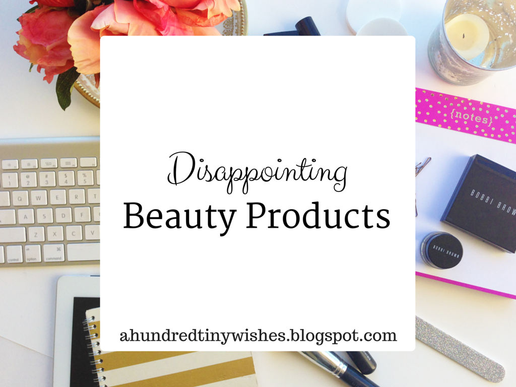 disappointing beauty products