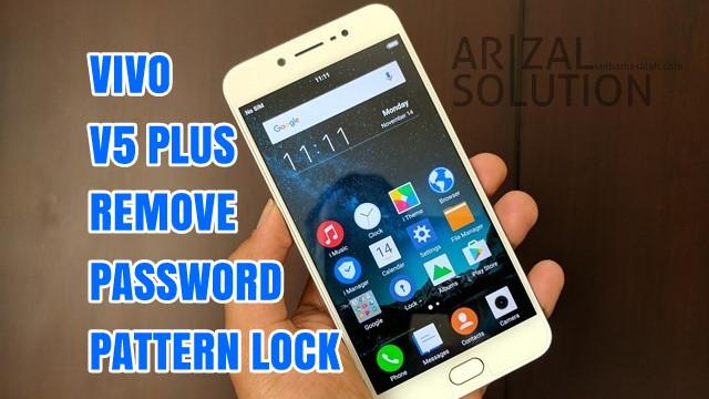 Vivo V5+ Plus CPH1624F Unlock Remove Password Screen Pattern Termudah 2018