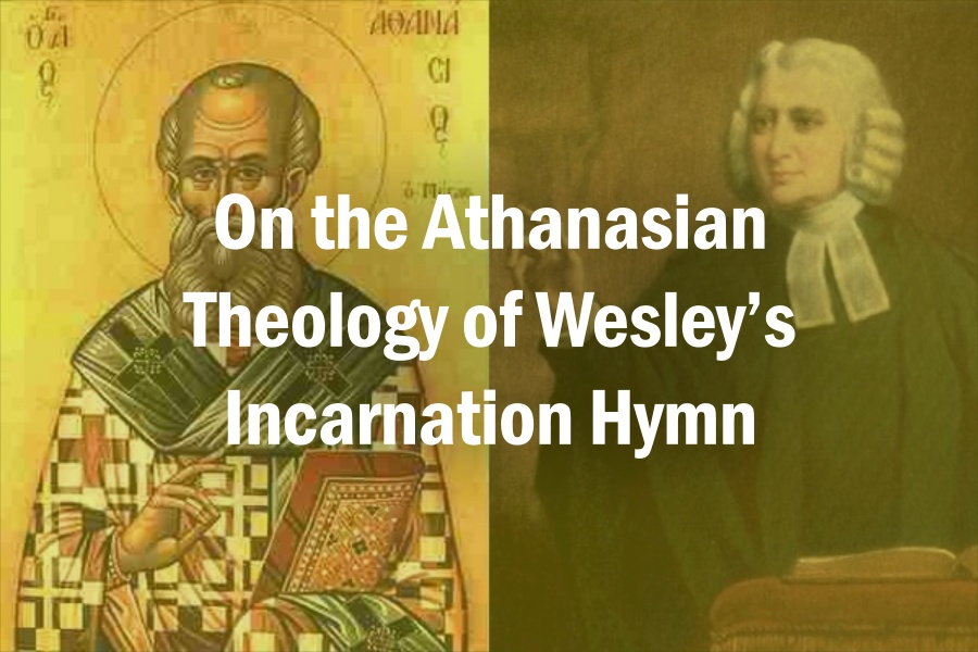 On the Athanasian Theology of Wesley's Incarnation Hymn