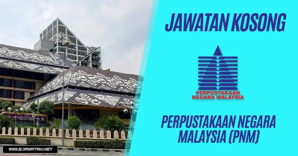 jawatan kosong di Perpustakaan Negara Malaysia (PNM) 2019