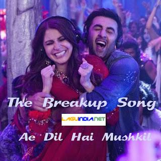 Lagu India The Breakup Song - Ae Dil Hai Mushkil