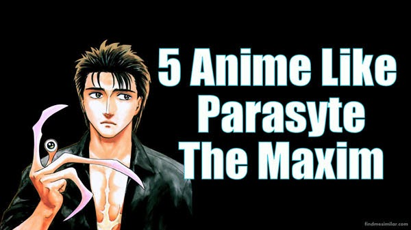 14 Anime Like Parasyte: The Maxim (aka Kiseijuu: Sei no kakuritsu)