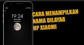 Cara Membuat Nama di Layar Kunci HP Xiaomi