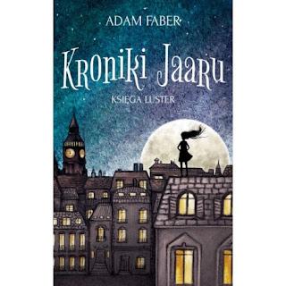 ''Kroniki Jaaru. Księga Luster'' Adam Faber
