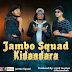 New AUDIO | Jambo Squad - Kidandara Mp3 Download