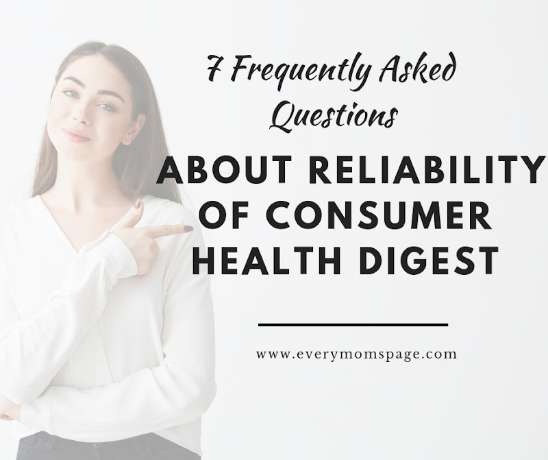 7 Frequently Asked Questions About Reliability of Consumer Health Digest