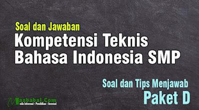 Soal P3K Guru Bahasa Indonesia SMP. Soal P3K Kompetensi Teknis Bahasa Indonesia Tahun 2021. Pembahasan Soal P3K Kompetensi Teknis. Jawaban Soal P3K