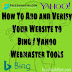 How To Add and Verify Your Website To Bing / Yahoo Webmaster tools 2018