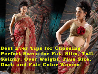 Best sarees for fat, slim, tall, short, skinny, over weight, plus size, dark color, fair color women