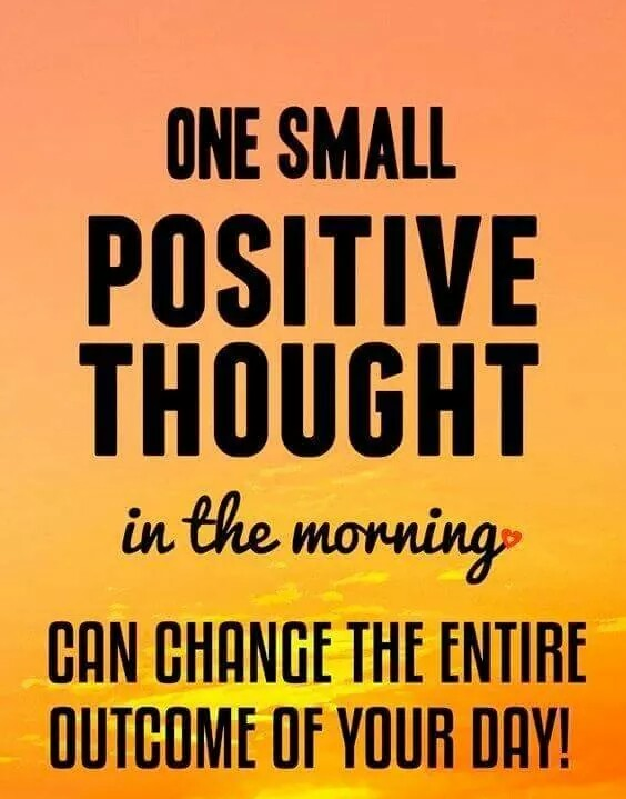 Motivation: One small POSITIVE THOUGHT in the MORNING can change the entire outcome of YOUR DAY - Inspirational Quotes