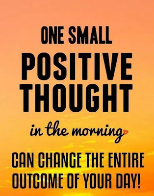 One small POSITIVE THOUGHT in the MORNING can change the entire outcome of your DAY! - Quotes