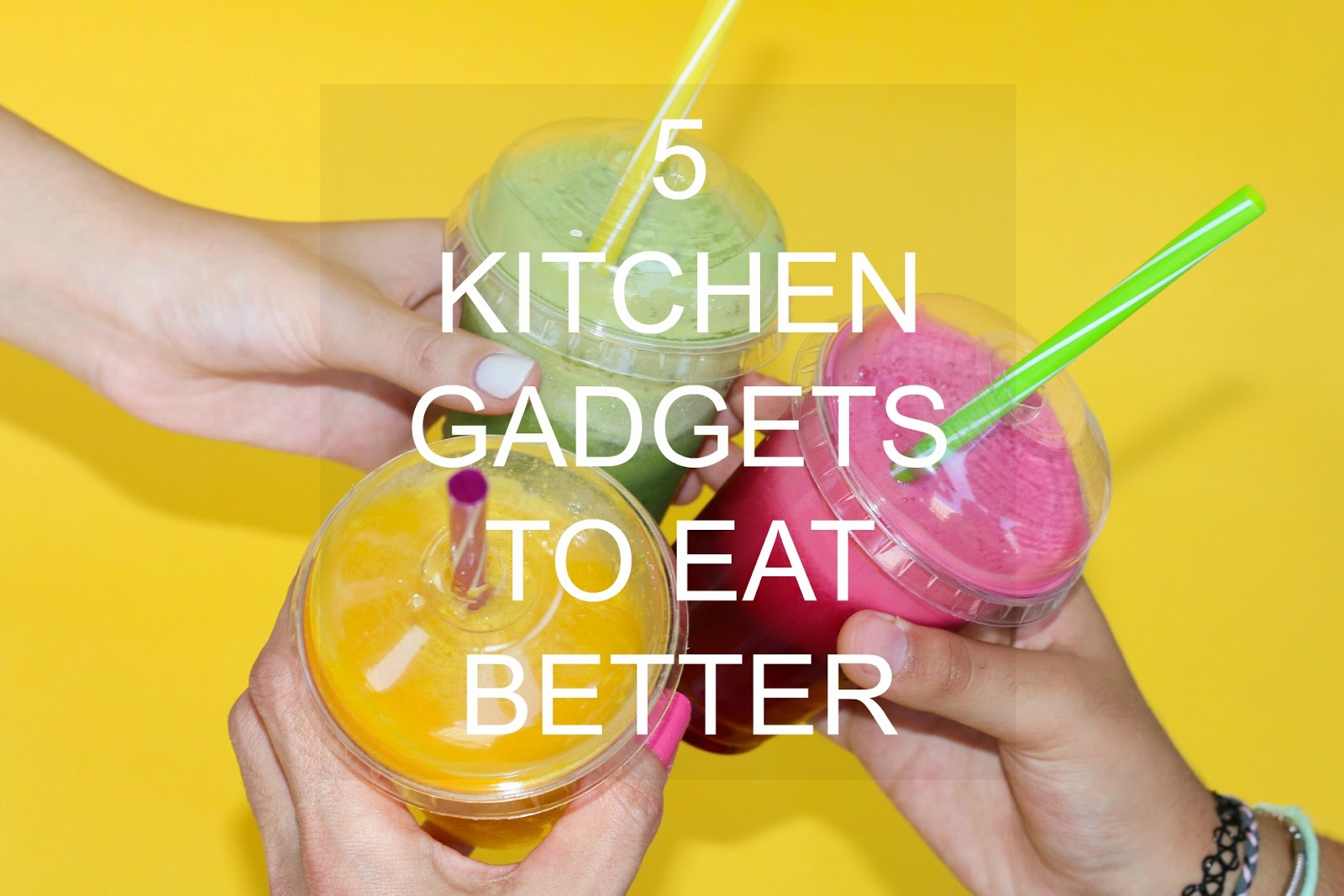 5 kitchen gadgets to help eat better