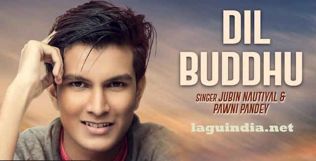 Lagu india terbaru Dil Buddhu