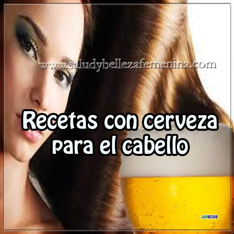 Belleza, Cuidados del cabello, receta cuidados del cabello con cerveza, cabellos