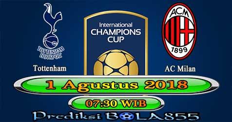 Prediksi Bola855 Tottenham vs AC Milan 1 Agustus 2018