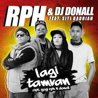 RPH & DJ Donall - Lagi Tamvan (feat. Siti Badriah) MP3