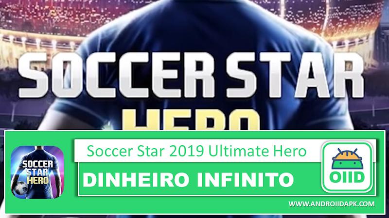 Soccer Star 2019 Ultimate Hero  – APK MOD HACK – Dinheiro Infinito