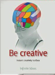 Be Creative Instant Creativity Toolbox By Rob Bevan