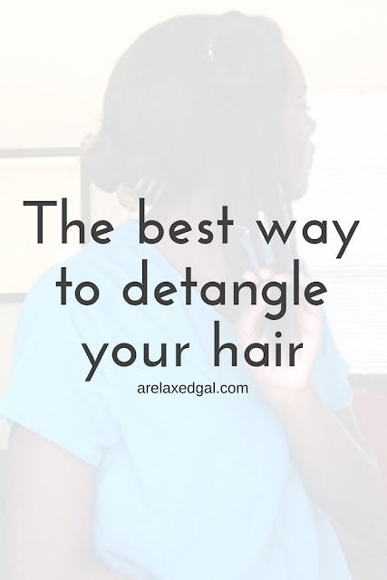 The best method for detangling your hair | arelaxedgal.com