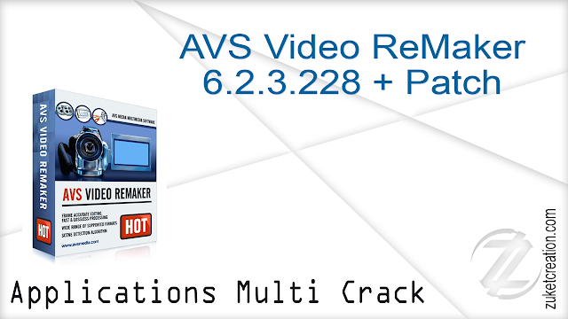 AVS Video ReMaker 6.2.3.228 + Patch   |  60,0 MB