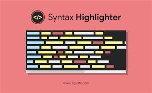 Cara Memasang dan Menggunakan Syntax Highlighter di Postingan Blog