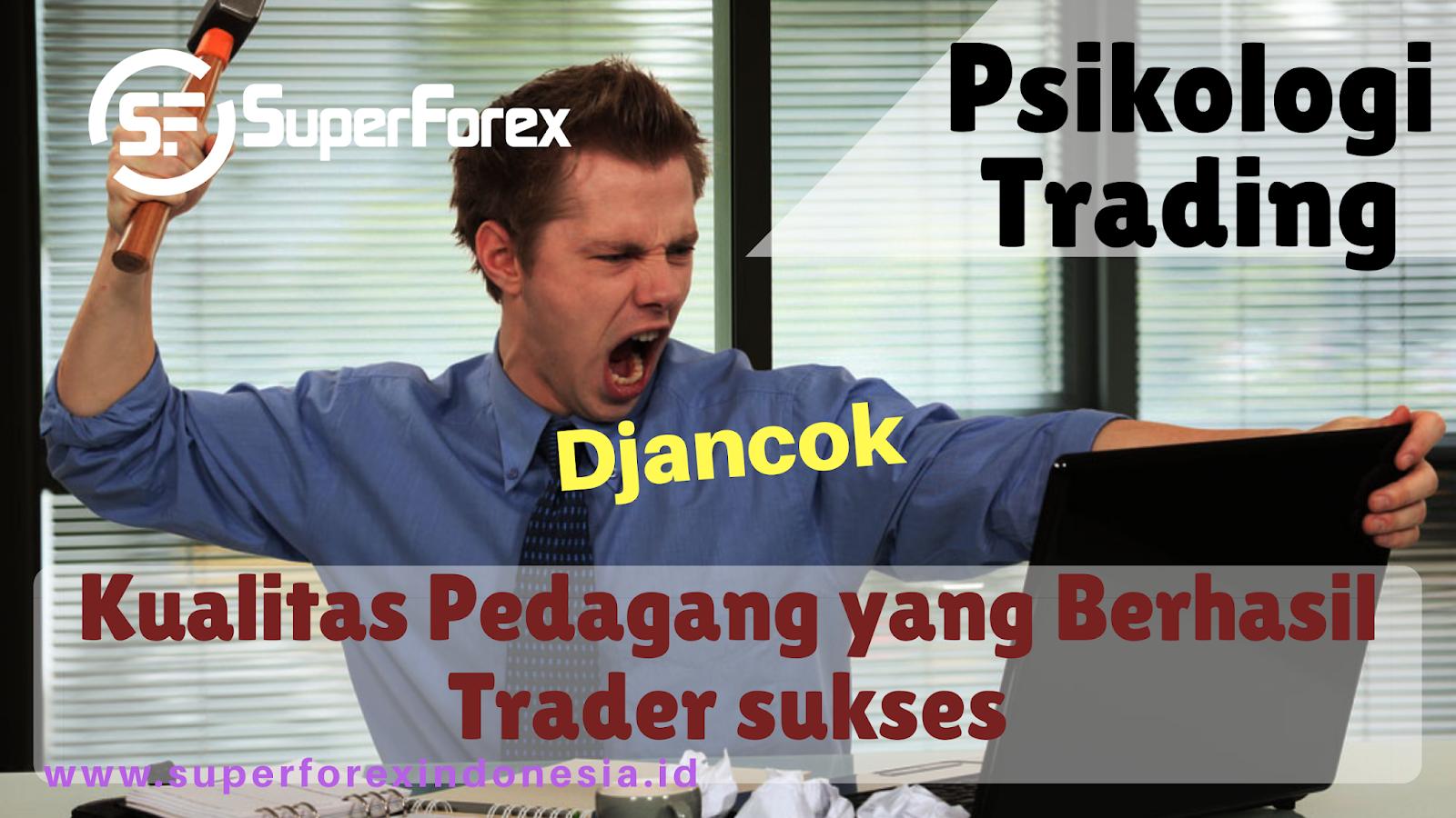 Kualitas Pedagang yang Berhasil - Trader sukses