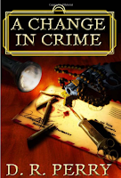 A Change in Crime by D.R. Perry