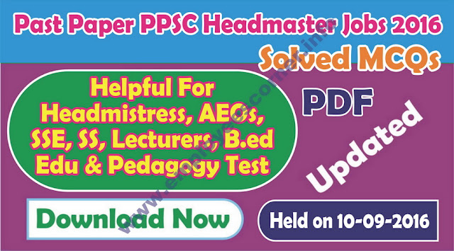 PPSC Past Papers Headmaster Jobs 2016 Solved MCQs