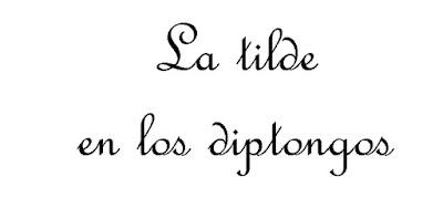 http://cplosangeles.juntaextremadura.net/web/edilim/tercer_ciclo/lengua/ortografia/diptongos/diptongos.html
