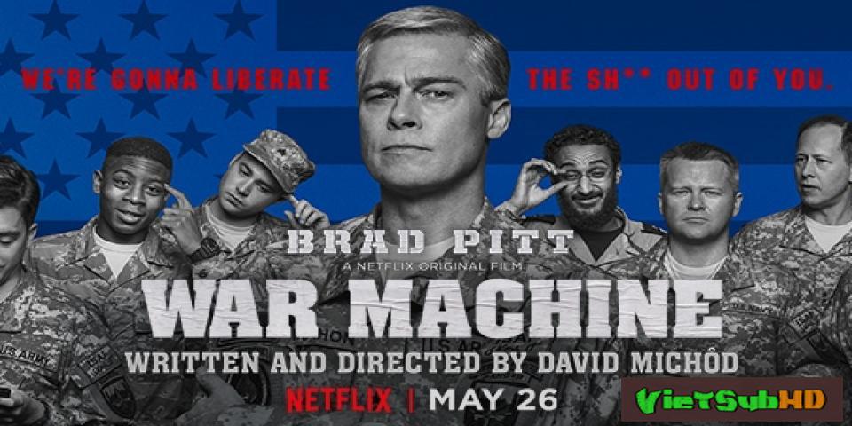 Phim Cỗ máy chiến tranh VietSub HD | War Machine 2017