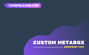 Tutorial Membuat Custom Metabox di Wordpress