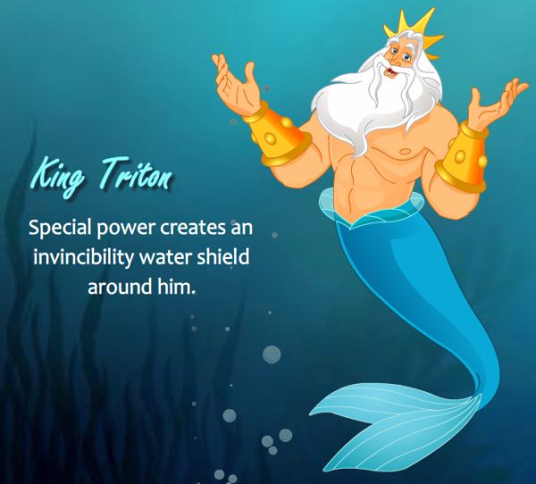 King Triton (special power creates an invincibility water shield around him)