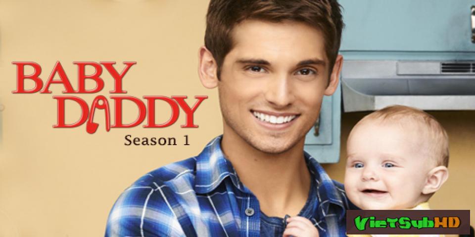 Phim Bố Trẻ Phần 1 Hoàn Tất (10/10) VietSub HD | Baby Daddy Season 1 2012