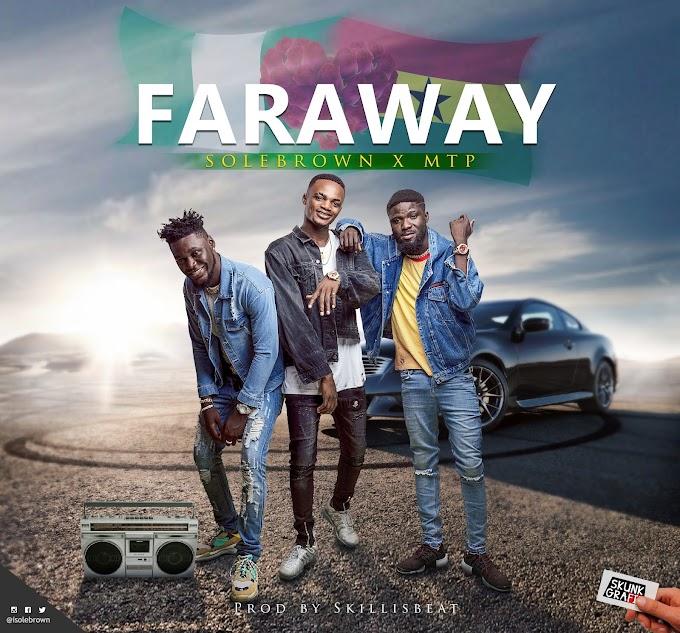 Solebrown feat MTP – Faraway (Prod.BY SkillisBEatZ)